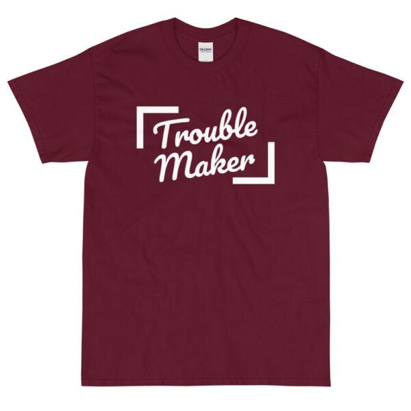 """Herren-T-Shirt """"Trouble Maker"""""""