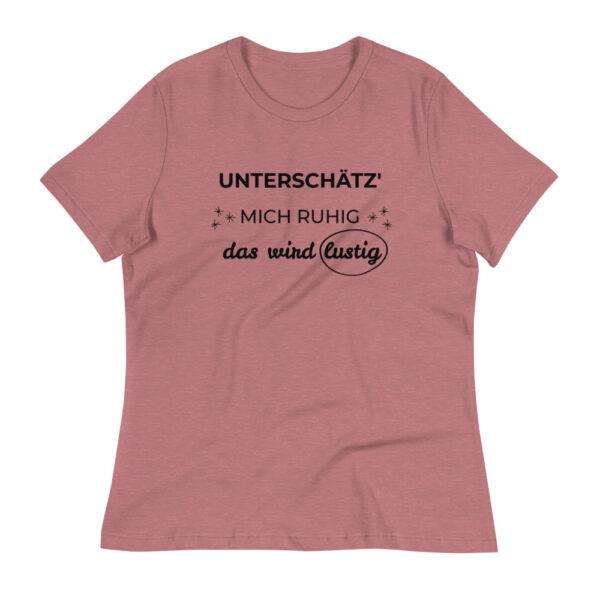 """Damen-T-Shirt """"Unterschätz' mich ruhig, das wird lustig"""""""