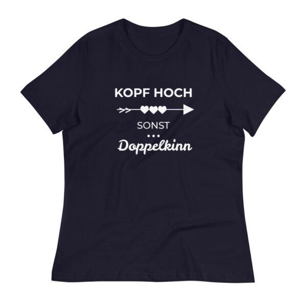 "Damen-T-Shirt ""Kopf hoch, sonst Doppelkinn"""